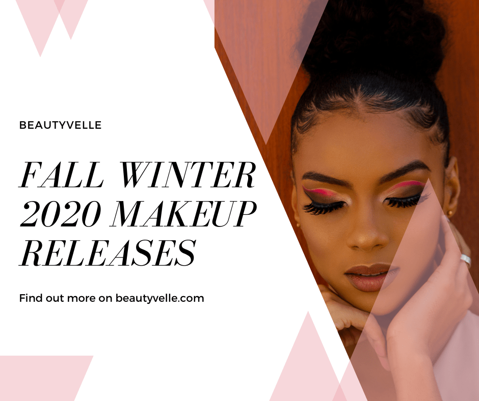 Fall Winter 2020 Makeup Releases - All The Latest News