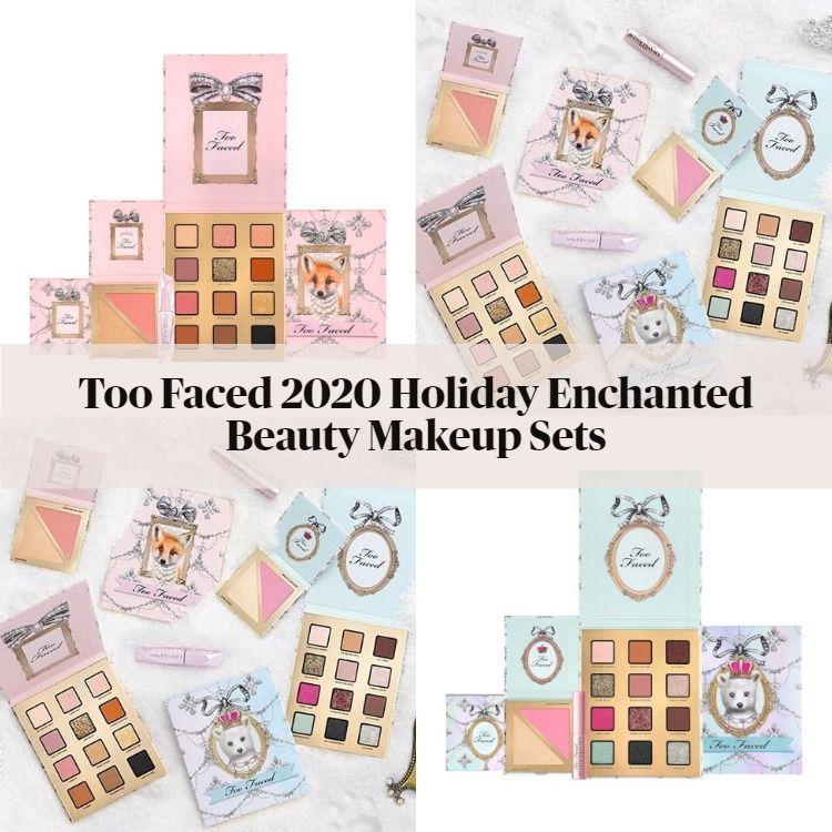 Sneak Peek! Too Faced 2020 Holiday Enchanted Beauty Makeup Sets