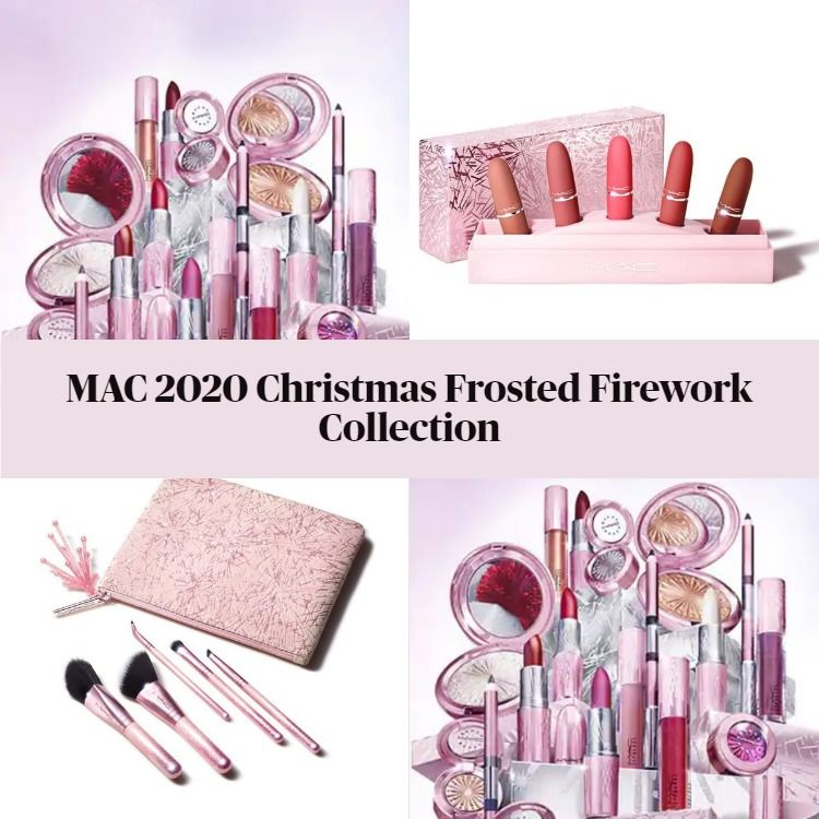 Available Now! MAC Cosmetics 2020 Frosted Firework Christmas Collection