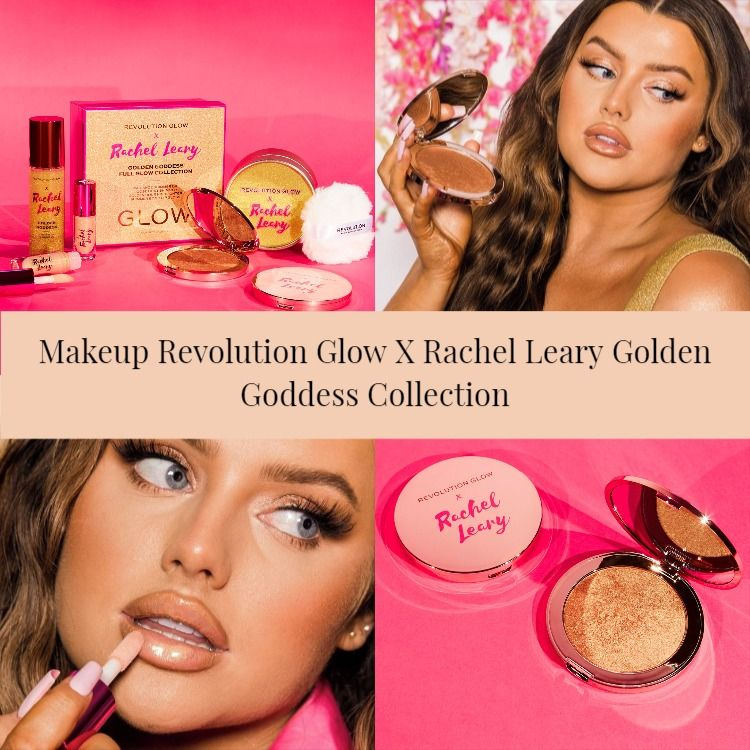 Makeup Revolution Glow X Rachel Leary Golden Goddess Collection