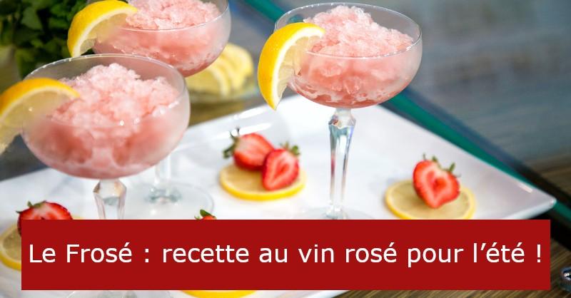 Le Frose Recette Au Vin Tendance Pour L Ete Beaux Vins
