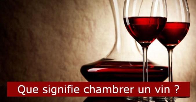 blog vin beaux-vins que signifie chambrer vins