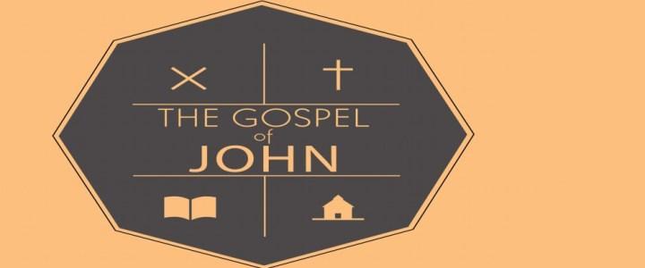 The Gospel of John – Part 6