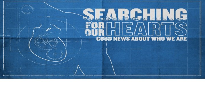 Searching For Our Hearts – Week 6