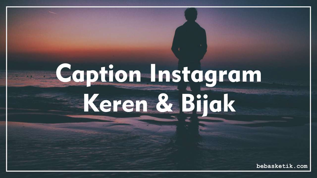 Caption Bijak Lucu Instagram Captionbaru