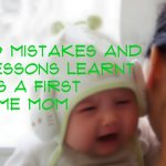 10 Mistakes and Lessons Learnt As a First Time Mom