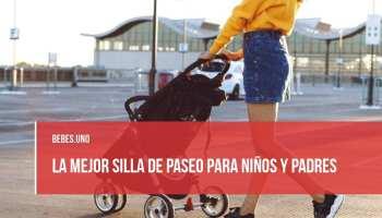 ¿Cuál es la mejor silla de paseo para niños?