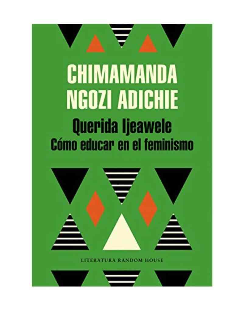 Libro recomendado para educar en el feminismo a nuestros hijos e hijas: Querida Ijeawele