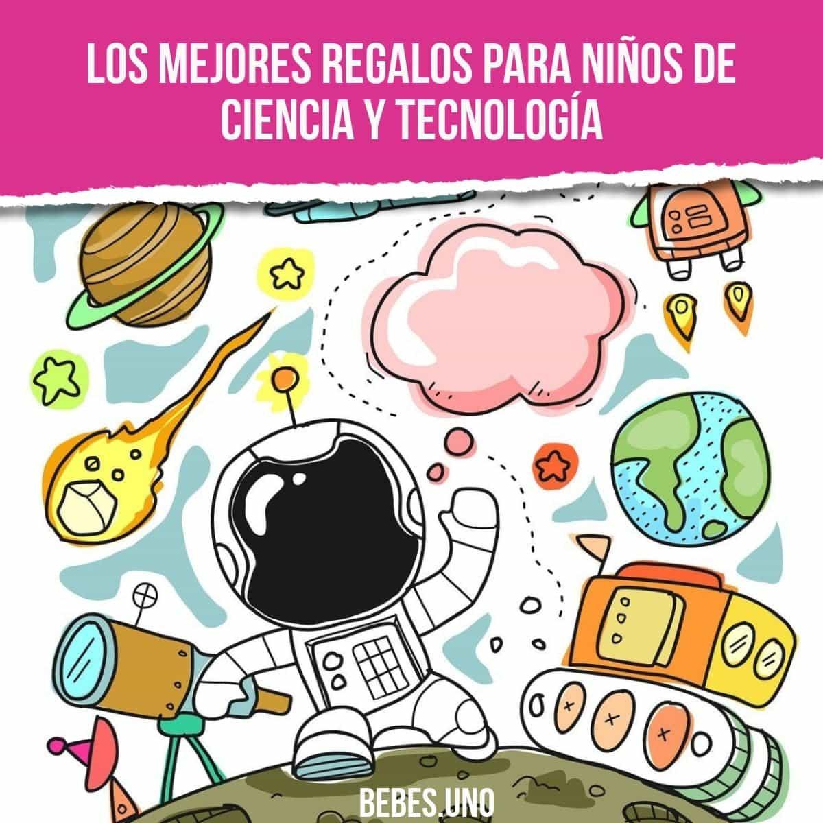Los mejores regalos para niños de ciencia y tecnología