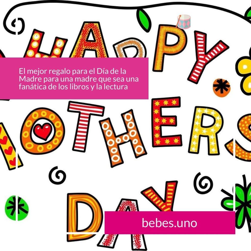 El mejor regalo para el Día de la Madre para una madre que sea una fanática de los libros y la lectura