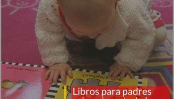 ¿Cuáles son los mejores libros para padres primerizos?