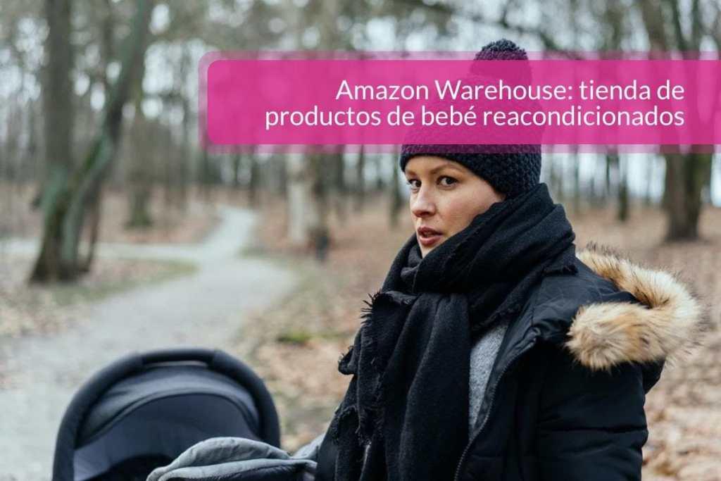 Otra opción para encontrar descuentos: tienda de productos de bebé reacondicionados de Amazon España