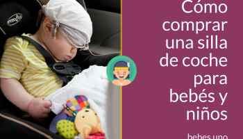 Cómo comprar una silla de coche para bebés y niños