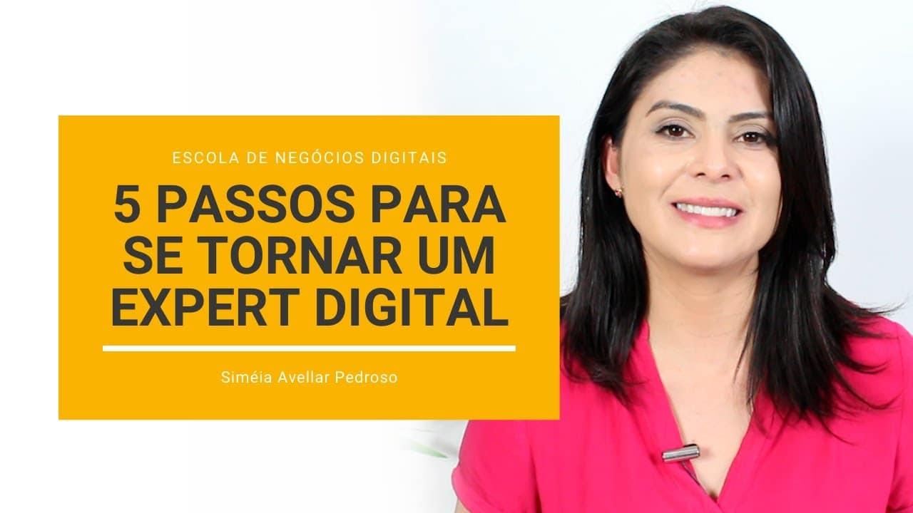 5 Passos para Se Tornar um Expert Digital Criando Seu Negócio Online