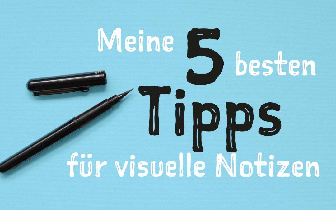 Meine 5 besten Tipps für visuelle Notizen