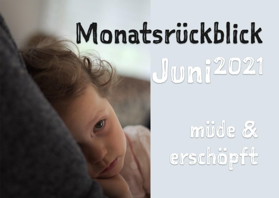 monatsrueckblick-juni-muede-und-erschoepft