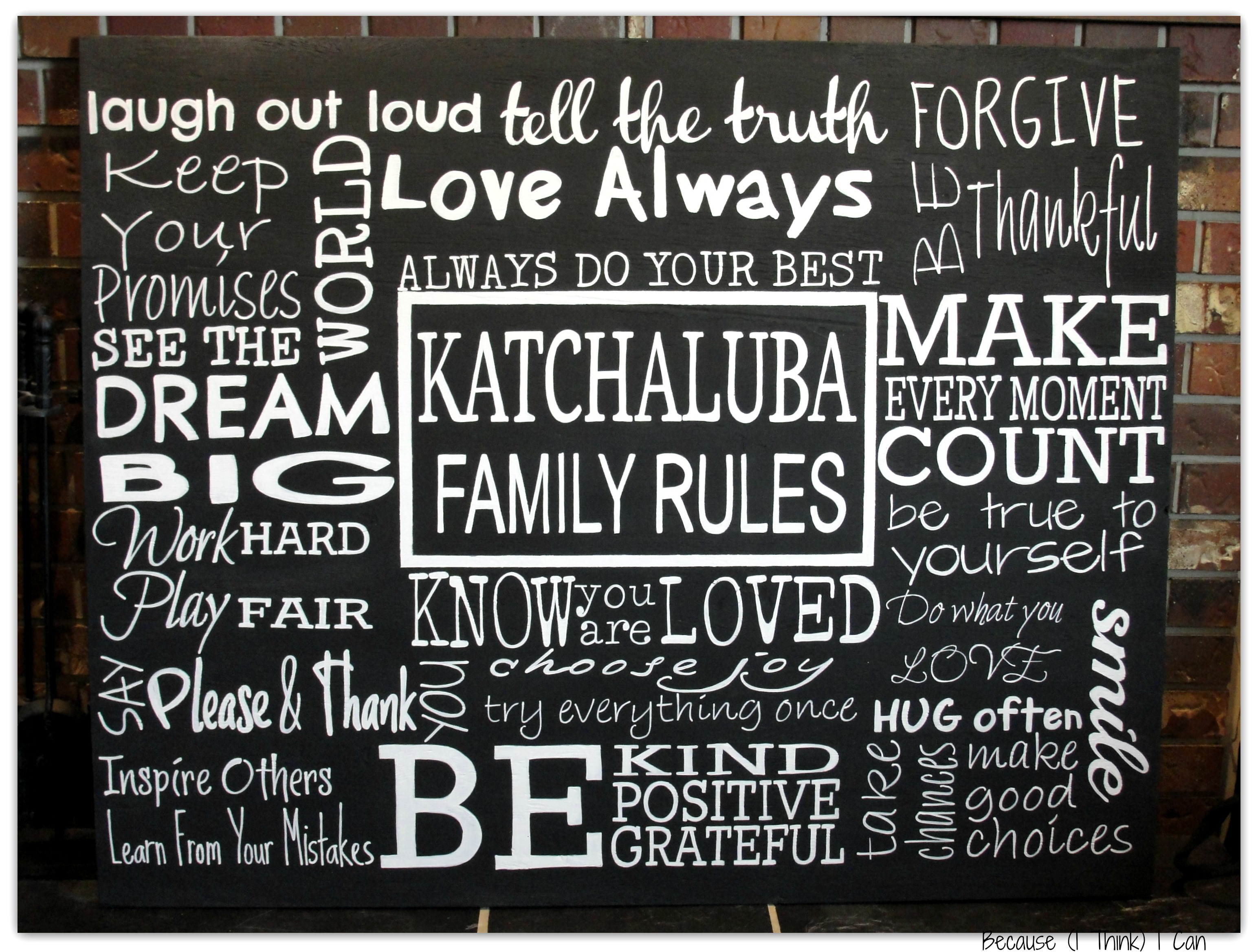Family Rules Custom Sign Because I Think I Can Designs