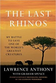 The Last Rhinos: My Battle to Save One of the World's Greatest Creatures book cover