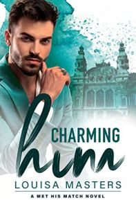 Charming Him by Louisa Masters