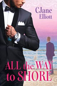 All The Way To Shore by CJane Elliot