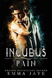 Incubus Pain by Emma Jaye