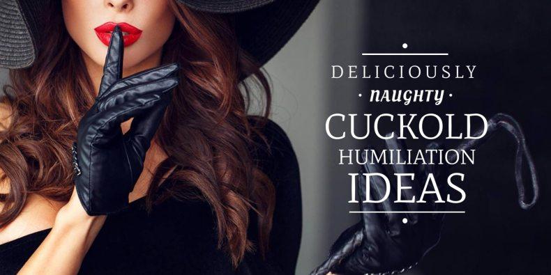Cuckold Humiliation Ideas
