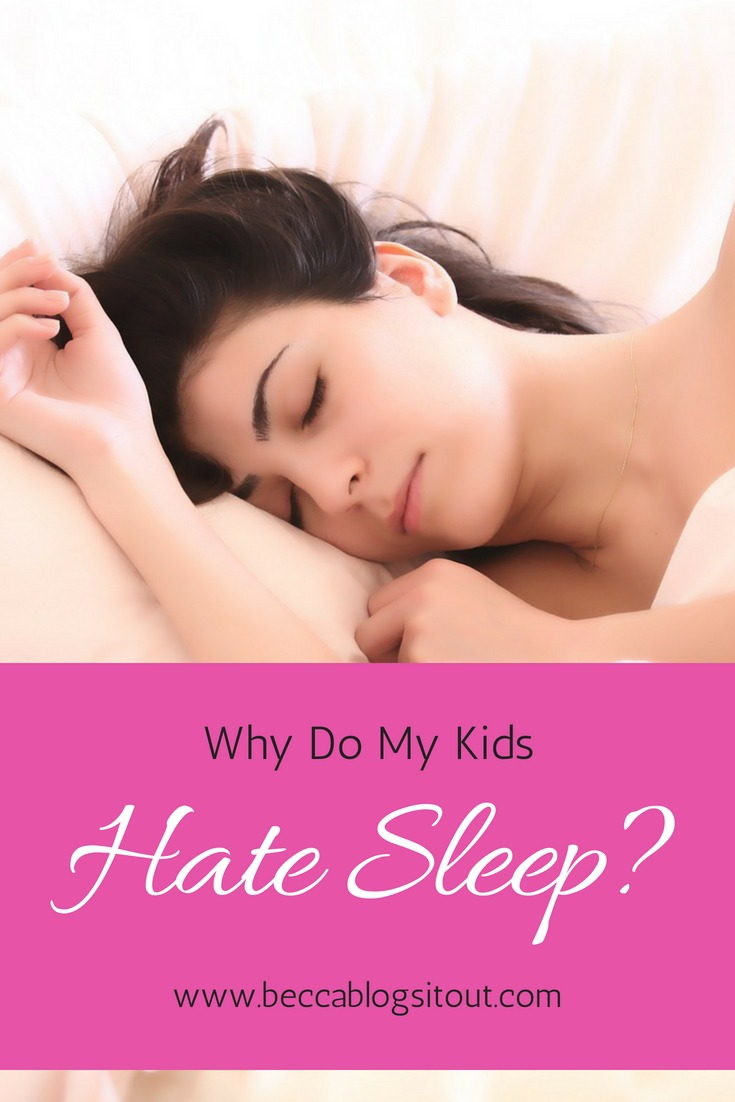 Why Do My Kids Hate Sleep?
