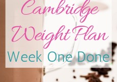 Cambridge Weight Plan - Week One Done. Title over a picture of a chocolate milkshake.