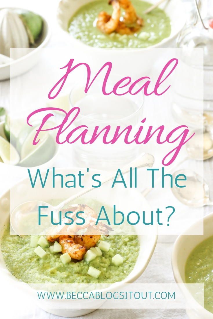 Meal Planning - What's All The Fuss About? title over a photo of green soup.
