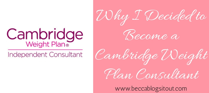 Why I Decided to Become a Cambridge Weight Plan Consultant