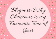 Blogmas: Why Christmas is my Favourite Time of Year