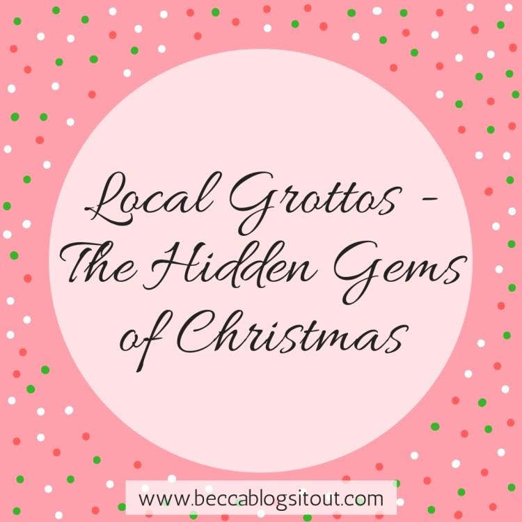 Local Grottos - The Hidden Gems of Christmas
