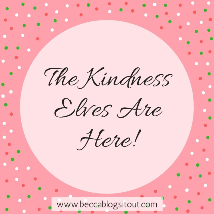 The Kindness Elves are Here