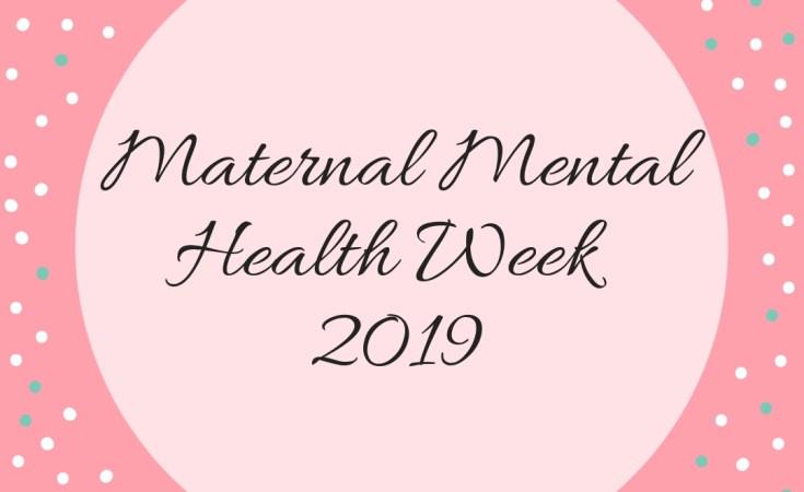 Maternal Mental Health Week 2019