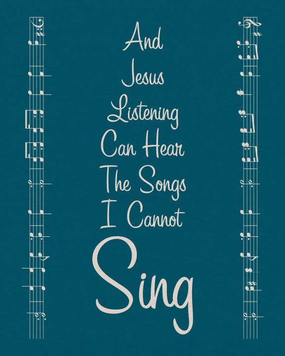 The Songs I Cannot Sing in Teal | BeccaBug.com