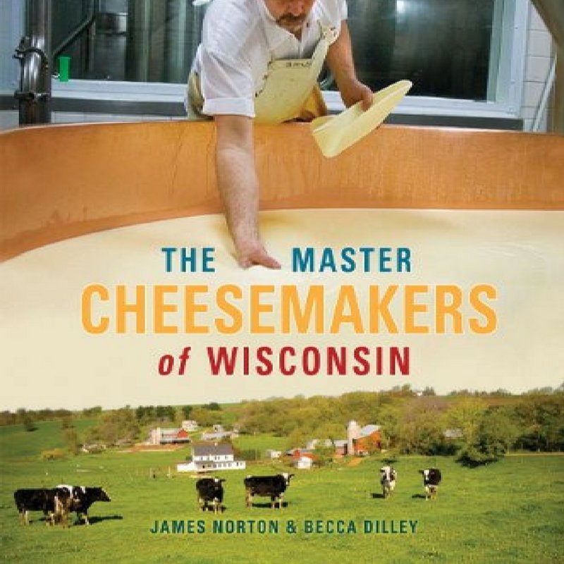 co author The Master Cheesemakers of Wisconsin
