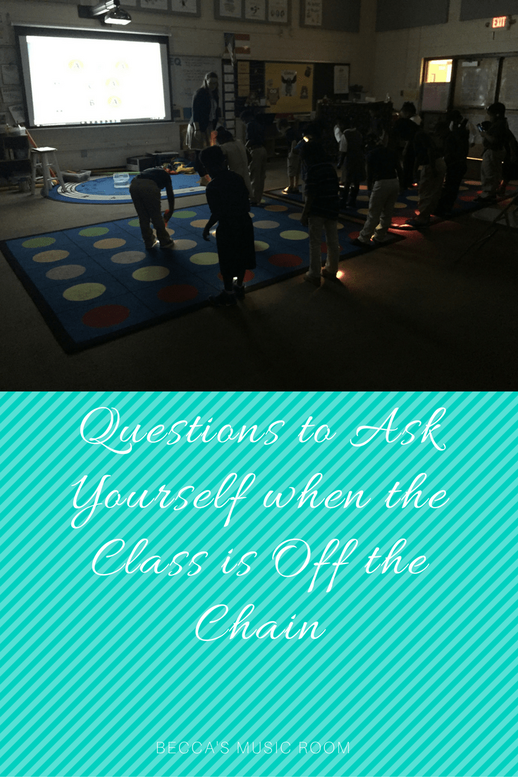 Becca's Music Room. Questions to Ask yourself when the class is off the chain. classroom management. music room. elementary school