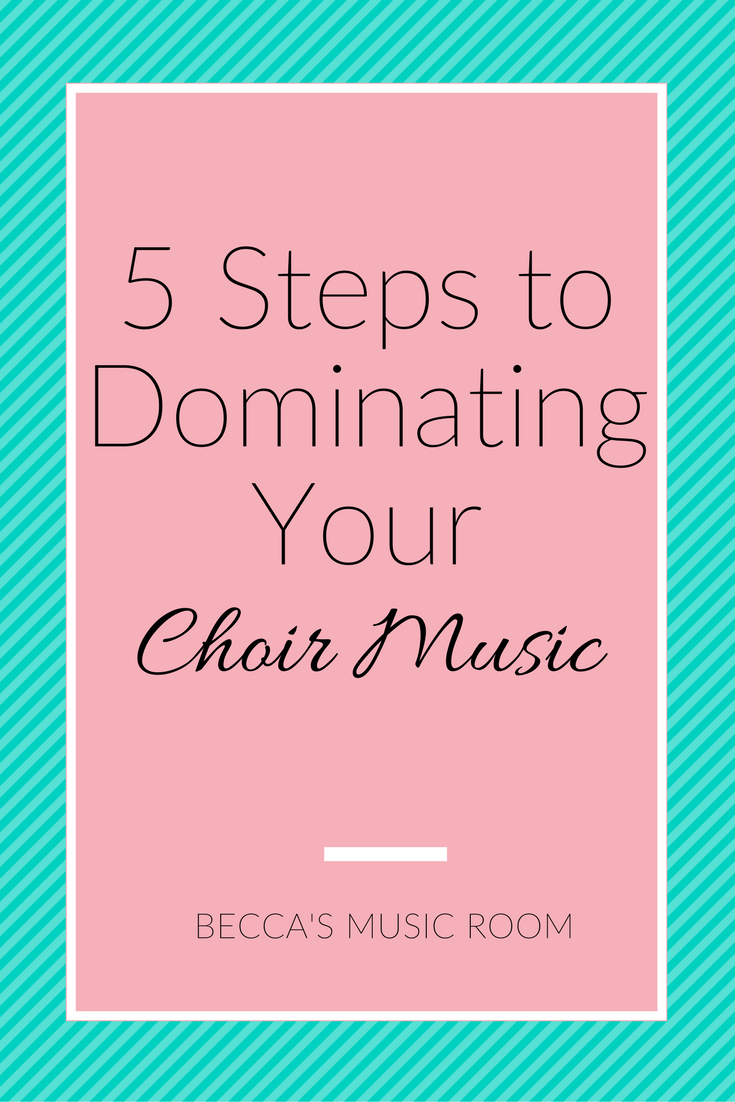 5 Steps to Dominating Your Choir Music. Becca's Music Room. Want your choir to be great? It starts with you practicing! Read this to learn how