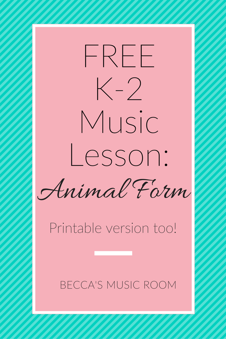FREE Printable K-2 Music Lesson: Animal Form. Teach students about form using classical music listening, manipulatives, and movement! All of my favorite things. Featuring Ballet of the Unhatched Chicks by Mussorgsky and March from The Nutcracker by Tchaikovesky. Kindergarten, first, and second grade all loved this lesson! Becca's Music Room