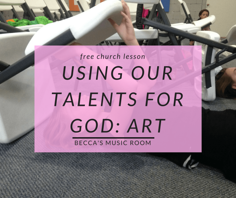 Free Church Lesson: Using Talents for God: Art - Becca's