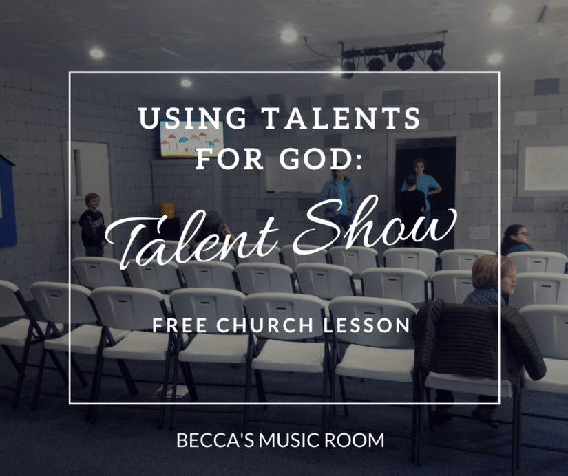Free Church Lesson: Using Talents for God: Talent Show! The perfect way to end a series in children's church, youth group, or sunday school about using our talents for God. Becca's Music Room
