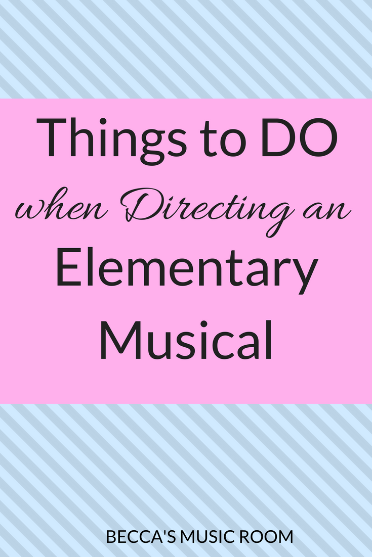 Things to DO when Directing an Elementary Musical. Becca's Music Room.