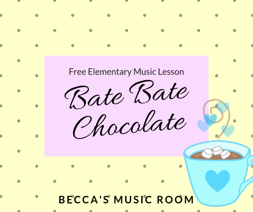 Free Elementary Music Lesson: Bate Bate Chocolate. This chant teaches ta and titi, body percussion ostinatos, and composition. It is great for your general music class during Cinco de Mayo or Hispanic Heritage month-- or any cold weather day, since it's about hot chocolate! Becca's Music Room