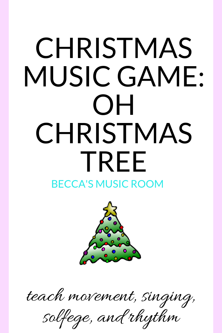 Music Christmas Game: Oh Christmas Tree - Becca\'s Music Room