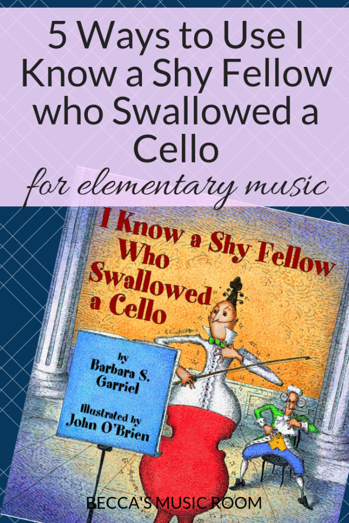 5 Ways to Use I Know a Shy Fellow Who Swallowed a Cello in the elementary music classroom. Want to incorporate more books into your music lessons but don't know how? Check out these ways to use my favorite book to teach instruments of the orchestra, singing, and more! Becca's Music Room