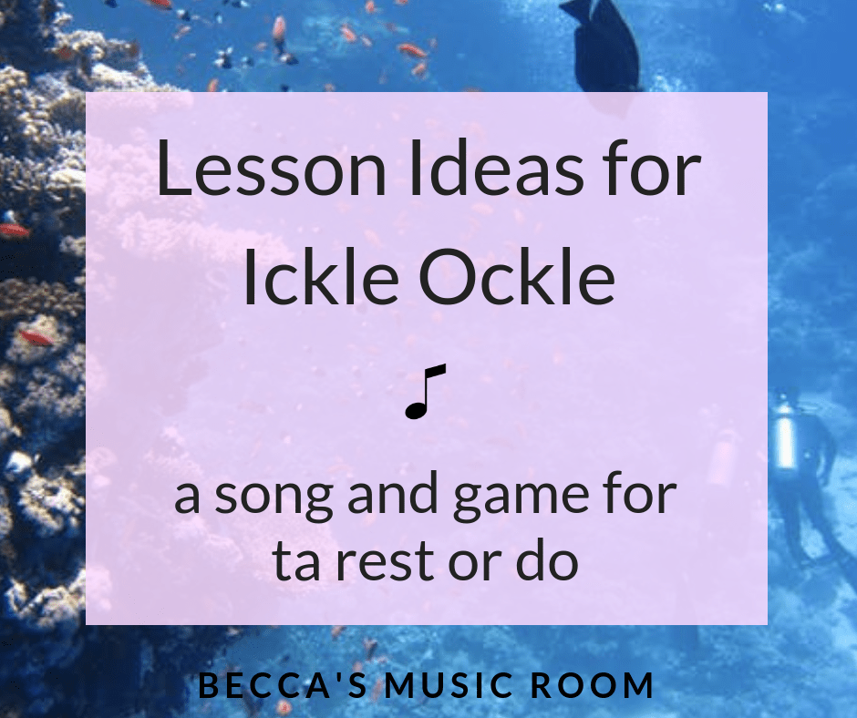 Lesson ideas for Ickle Ockle: a song for ta rest or do. This ocean themed folk song has a really fun singing game-- and many other activities to use with it in your elementary music class! Becca's Music Room