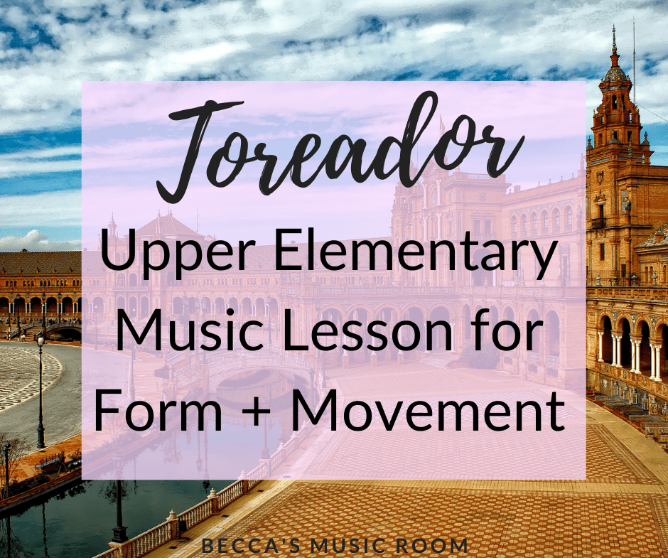 Toreador lesson to teach form and opera to your fourth and fifth grade music students. This music lesson is perfect for teaching online (distance learning) or no singing music lessons. Becca's Music Room