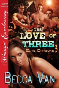 Elite Dragons 3 - The Love of Three - By Becca Van