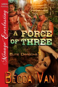 Elite Dragons - A Force Of Three - By Becca Van Erotic Romance