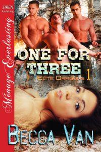 Elite Dragons 1 - One For Three - By Becca Van Erotic Romance